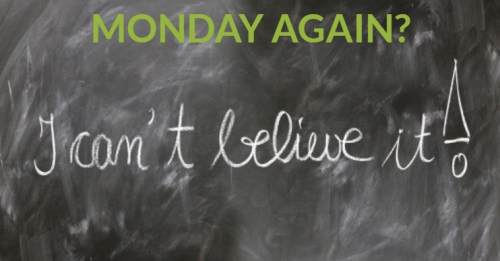 """Tafel mit Beschriftung""""I can't believe it"""" - Monday again"""